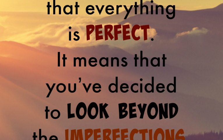 Quote: Look Beyond Imperfections
