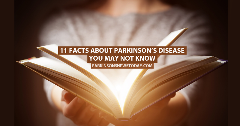 11 Facts About Parkinson's Disease You May Not Know