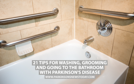 21 Tips for Washing, Grooming and Going to the Bathroom With Parkinson's Disease